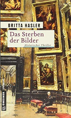 Das Sterben der Bilder: Thriller (Historische Romane im GMEINER-Verlag)