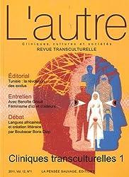 L'autre, N° 34/2011 : Cliniques transculturelles : Tome 1
