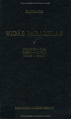 Lisandro-Sila ; Cimón-Lúculo ; Nicias-Craso (B. CLÁSICA GREDOS, Band 362)