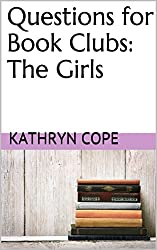 Questions for Book Clubs: The Girls (English Edition)