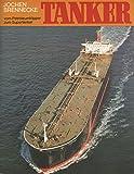 Tanker: Vom Petroleumclipper zum Supertanker - Jochen Brennecke