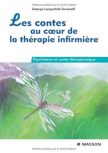 Les contes au coeur de la thérapie infirmière: Psychiatrie et conte thérapeutique
