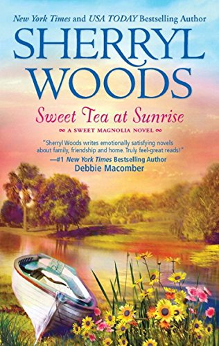 Sweet Tea At Sunrise (Sweet Magnolias, Book 6)