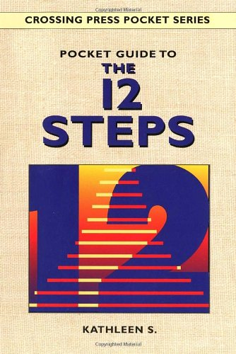 Pocket Guide to the Twelve Steps (Crossing Press Pocket Guides)