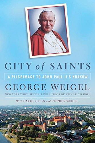 City of Saints: A Pilgrimage to John Paul II's Krakow [Idioma Inglés]
