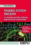 eBook Gratis da Scaricare Trading System vincenti Le strategie operative utilizzate dagli investitori professionali Economia (PDF,EPUB,MOBI) Online Italiano