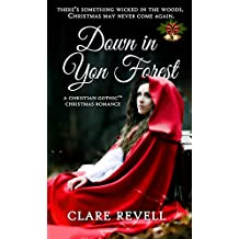 Down in Yon Forest: A Christian Gothic Christmas Romance (Christmas Holiday Extravaganza)