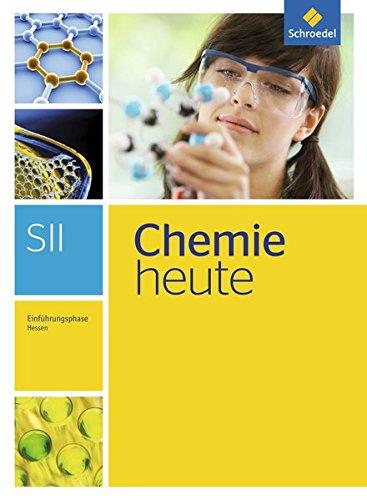 Chemie heute SII - Ausgabe 2016 für Hessen: Einführungsphase: Schülerband