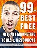 99+ Best Free Internet Marketing Tools And Resources To Boost Your Online Marketing Efforts (SEO Tools, Social Media Marketing, Email Marketing, Content ... Guides! Book 2) (English Edition)
