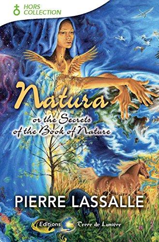 Natura: ou les secrets du livre de la Nature par Pierre Lassalle