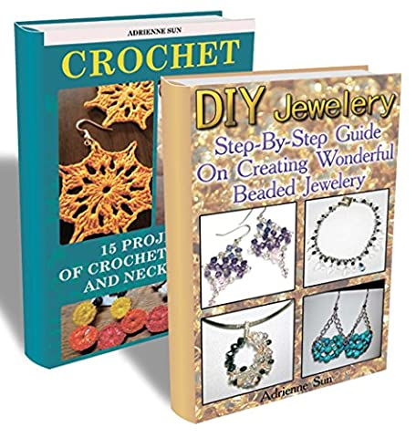 DIY Jewelry Collection: Make Your Own Crochet And Beaded Jewelry: (Beaded Jewelry Making, Crochet Patterns) (Unique Handmade Jewelry, Handmade Beaded Jewelry)