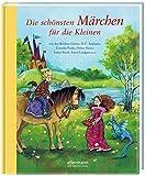 Die schönsten Märchen für die Kleinen: Von den Brüdern Grimm