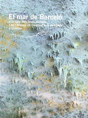 El mar de Barceló- retapat rústica català: a la Sala dels Drets Humans i de l'Aliança de Civilitzacions de l'ONU a Ginebra por Rodrigo Rey Rosa