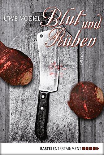 Blut und Rüben: Krimi (Allgemeine Reihe. Bastei Lübbe Taschenbücher)