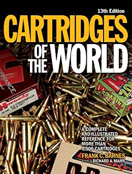Cartridges of the World: A Complete Illustrated Reference for More Than 1,500 Cartridges par [Barnes, Frank C.]