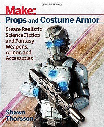 make-props-and-costume-armor-create-realistic-science-fiction-fantasy-weapons-armor-and-accessories