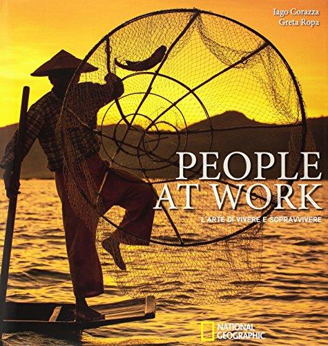 People at work. L'arte di vivere e sopravvivere