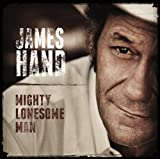 Songtexte von James Hand - Mighty Lonesome Man