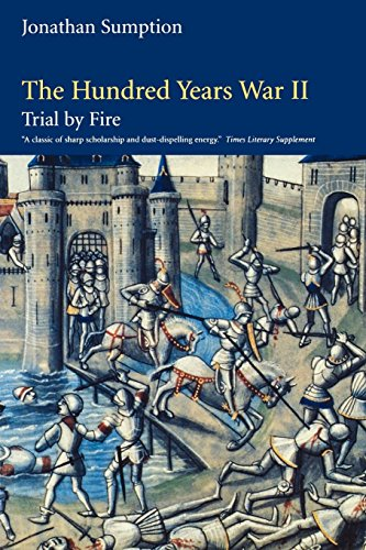The Hundred Years War, Volume 2: Trial by Fire: Trial by Fire v. 2 (The Middle Ages Series)