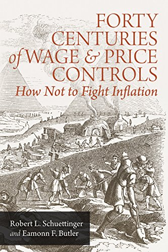 Forty Centuries of Wage and Price Controls: How Not to Fight Inflation (English Edition)