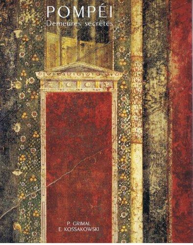Pompéi : Demeures secrètes