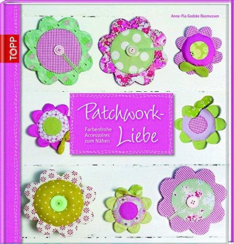 Patchwork-Liebe: Farbenfrohe Accessoires zum Nähen