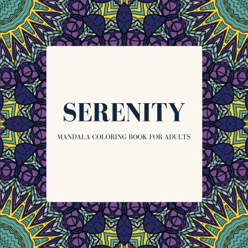 Serenity: Mandala Coloring Book for Adults: Mandala Coloring Pages for Meditation and Relaxation