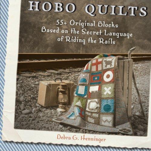 hobo-quilts-55-original-blocks-based-on-the-secret-language-of-riding-the-rails