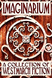 Imaginarium: A Collection of Westmarch Fiction (English Edition)