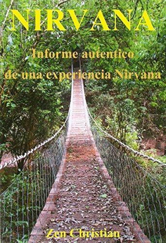 Nirvana: Informe auténtico sobre una experiencia de Nirvana por Zen Christian