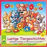 Lustige Tiergeschichten - Viele kleine Geschichten von Eichhörnchen, Fuchs und Biber (Ein Hörbuch für Kinder ab 3 Jahren) [CD / Audiobook] - 2013