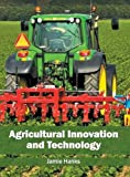 Agricultural Innovation and Technology