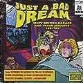 Just A Bad Dream: Sixty British Garage & Trash Nuggets (1981-1989)