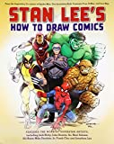 Stan Lees How to Draw Comics: From the Legendary Creator of Spider-Man, The Incredible Hulk, Fantastic Four, X-Men, and