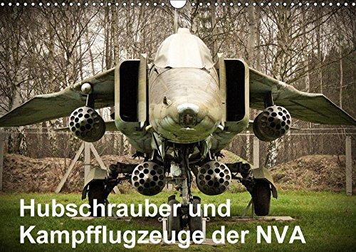 Preisvergleich Produktbild Hubschrauber und Kampfflugzeuge der NVA (Wandkalender 2018 DIN A3 quer): Hubschrauber und Kampfflugzeuge der NVA 1957-1991 (Monatskalender, 14 Seiten ... [Kalender] [Apr 04, 2017] Nebel, Gunnar