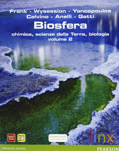 Biosfera. Chimica, scienze della terra, biologia. Per le Scuole superiori. Con espansione online