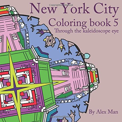 New York City Coloring Book #5 For Adults, Through the Kaleidoscope Eye (Coloring Books, Band 5)