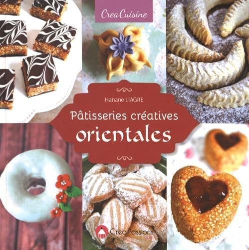Pâtisseries créatives orientales par Hanane Liagre