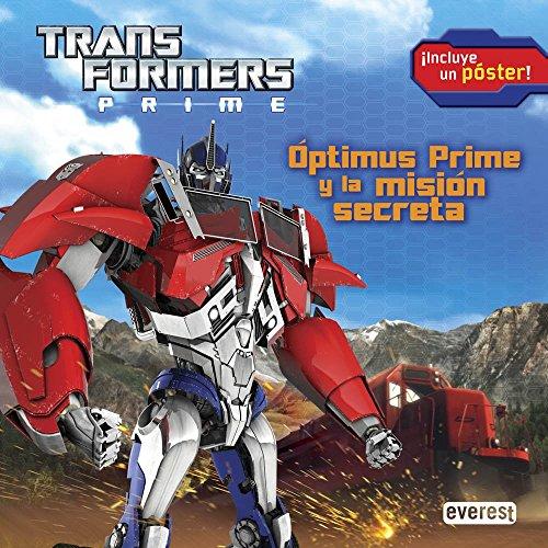 Transformers Prime. Óptimus Prime y la misión secreta: ¡Incluye un póster! (Lecturas robóticas con póster)