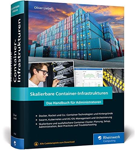 skalierbare-container-infrastrukturen-das-handbuch-fur-administratoren-und-devops-teams-inkl-contain