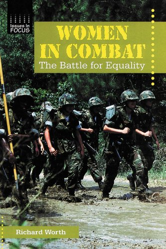 Women in Combat: The Battle for Equality (Issues in Focus)