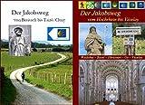 Der Jakobsweg von Breisach und Waldshut bis Burgund: Elsass - Franche-Comté - Burgund. Ausführliche Wegebeschreibung - Berthold Burkhardt, Hans J Bahmüller