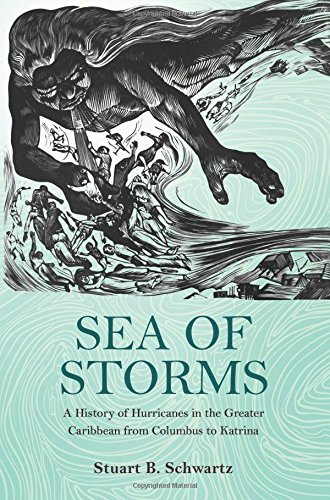 Sea of Storms - A History of Hurricanes in the Greater Caribbean from Columbus to Katrina (Lawrence Stone Lectures, Band 8) -