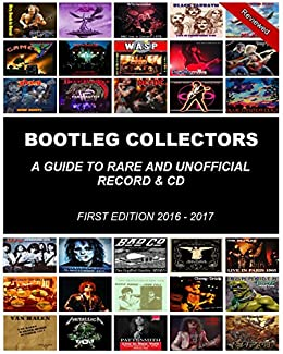 Bootleg collector: A Guide to rare and unofficial record and