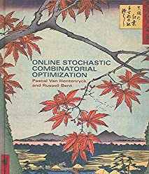[(Online Stochastic Combinatorial Optimization)] [By (author) Pascal Van Hentenryck ] published on (November, 2006)