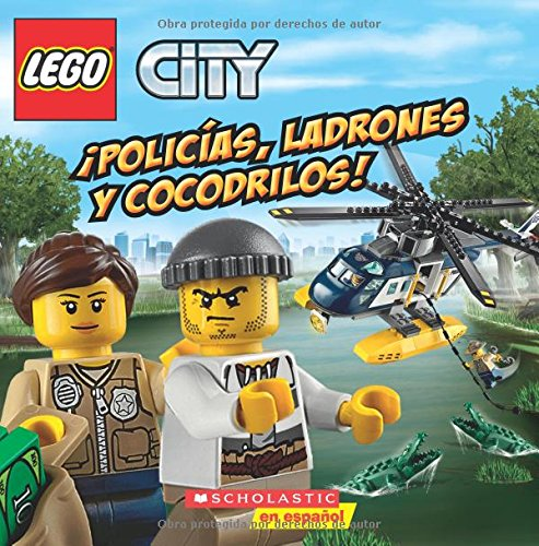 Lego City: ¡policías, Ladrones Y Cocodrilos! (Cops, Crocks, and Crooks!) por Trey King