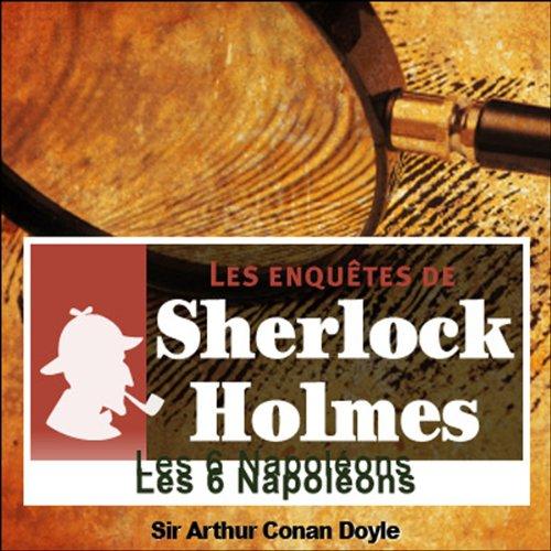 Les six Napoléons (Les enquêtes de Sherlock Holmes 5)