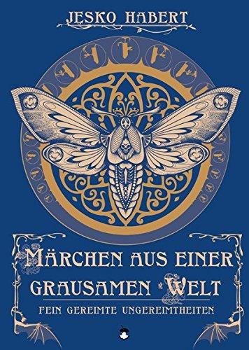 Märchen aus einer grausamen Welt: Fein gereimte Ungereimtheiten (Edition MundWerk / Lesebühnentexte, Kabarett, Poetry Slam)