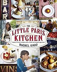 The Little Paris Kitchen: Classic French Recipes with a Fresh and Fun Approach by Rachel Khoo (2012-08-01)