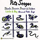 Birds, Beasts, Bugs & Fishes: Little & Big: Animal Folk Songs
